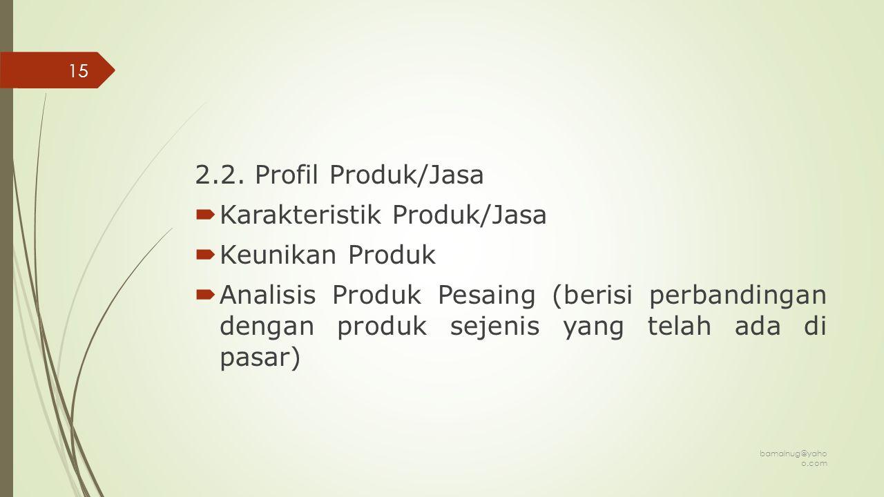 Karakteristik Produk/Jasa Keunikan Produk