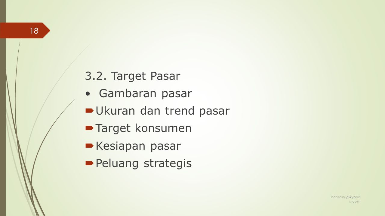 3.2. Target Pasar • Gambaran pasar Ukuran dan trend pasar