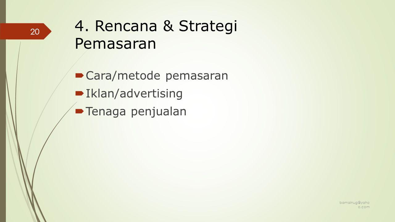 4. Rencana & Strategi Pemasaran