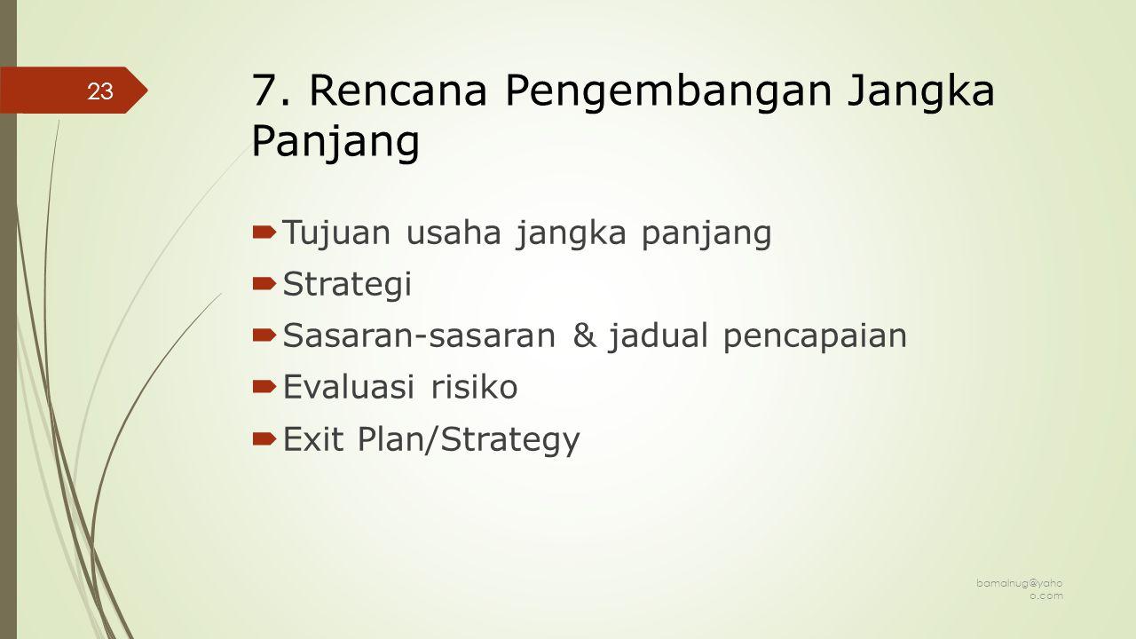 7. Rencana Pengembangan Jangka Panjang
