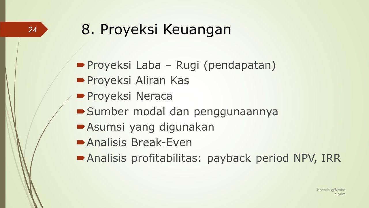 8. Proyeksi Keuangan Proyeksi Laba – Rugi (pendapatan)