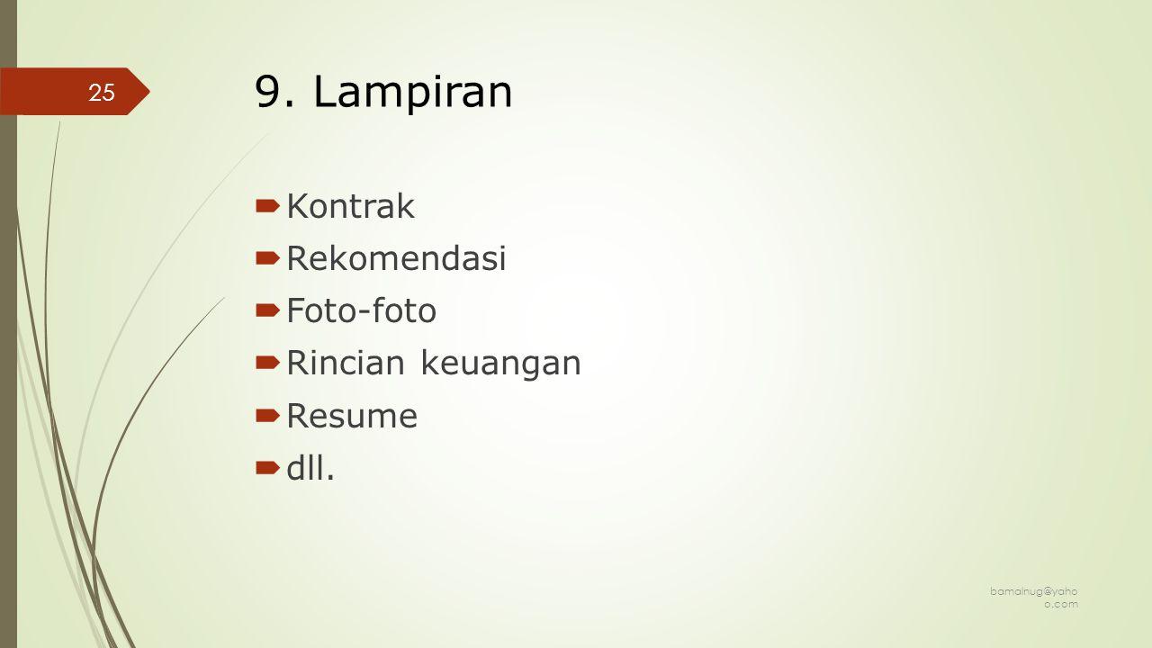 9. Lampiran Kontrak Rekomendasi Foto-foto Rincian keuangan Resume dll.