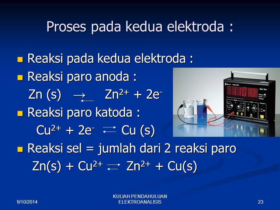 Proses pada kedua elektroda :