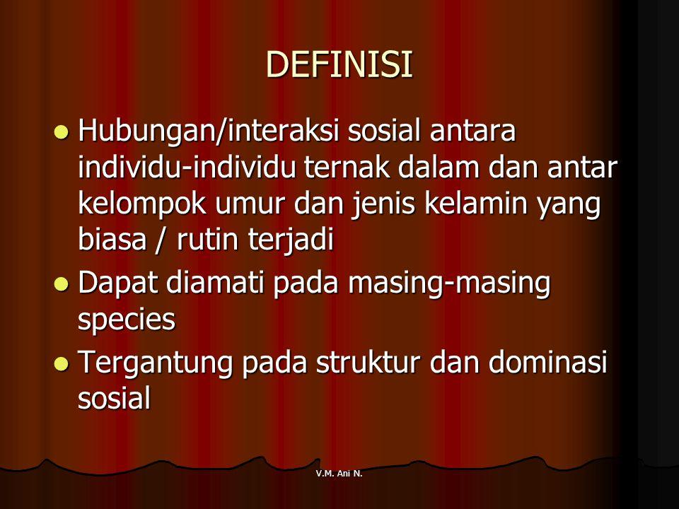 DEFINISI Hubungan/interaksi sosial antara individu-individu ternak dalam dan antar kelompok umur dan jenis kelamin yang biasa / rutin terjadi.