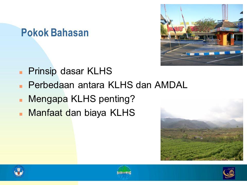 Pokok Bahasan Prinsip dasar KLHS Perbedaan antara KLHS dan AMDAL