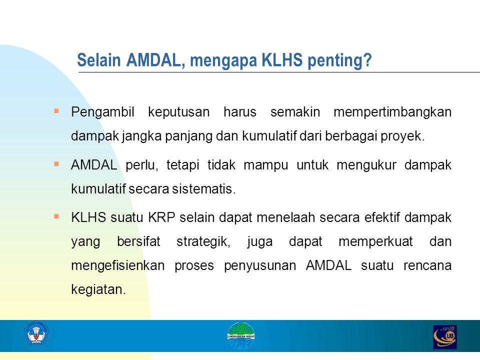 Selain AMDAL, mengapa KLHS penting