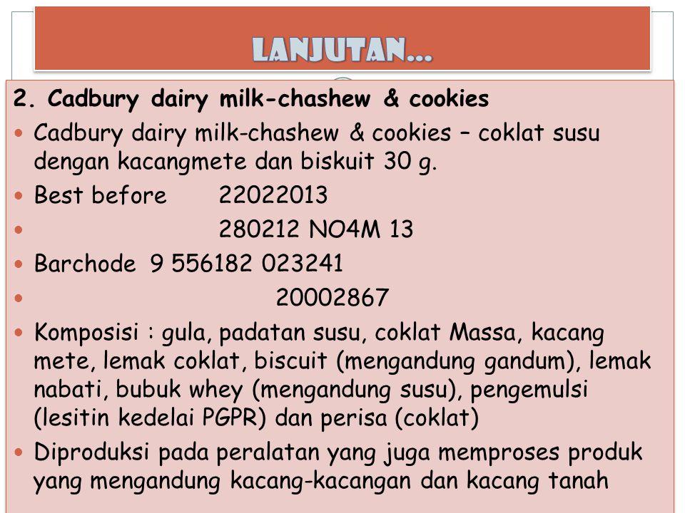 Lanjutan… 2. Cadbury dairy milk-chashew & cookies