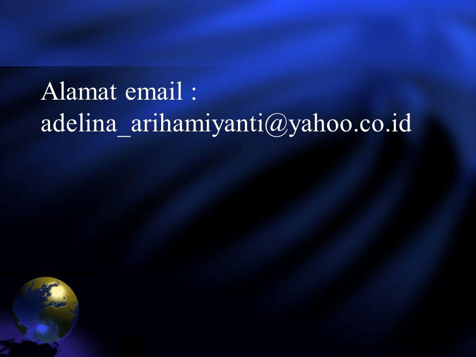 Alamat email : adelina_arihamiyanti@yahoo.co.id
