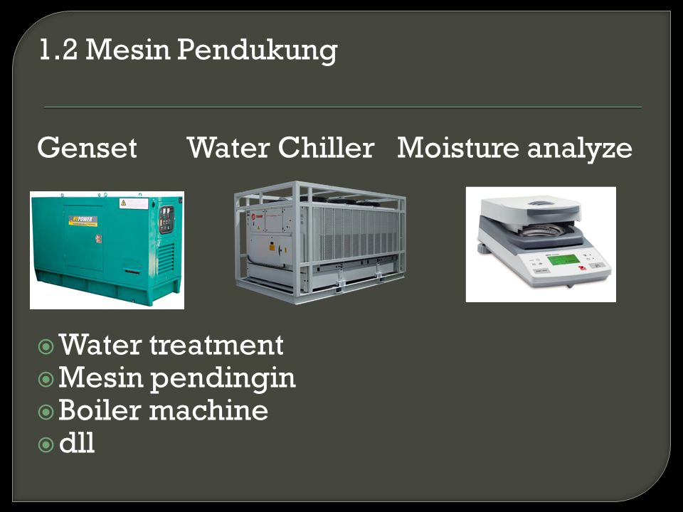 1.2 Mesin Pendukung Genset Water Chiller Moisture analyze. Water treatment. Mesin pendingin.