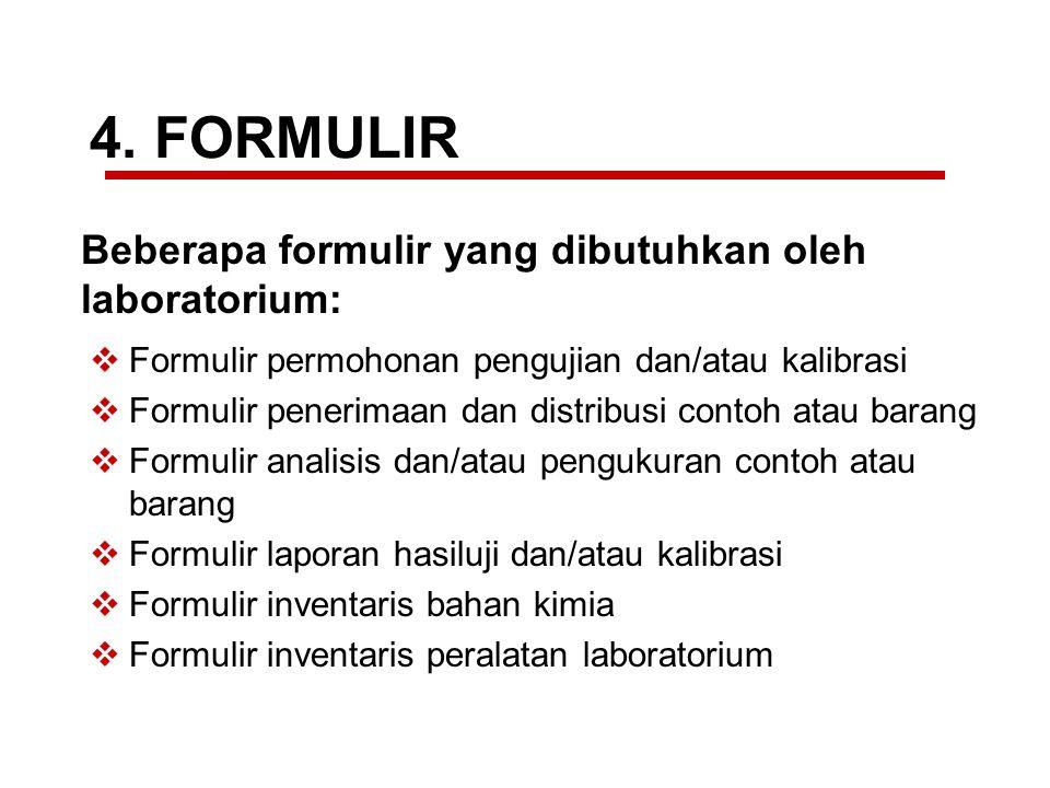 4. FORMULIR Beberapa formulir yang dibutuhkan oleh laboratorium: