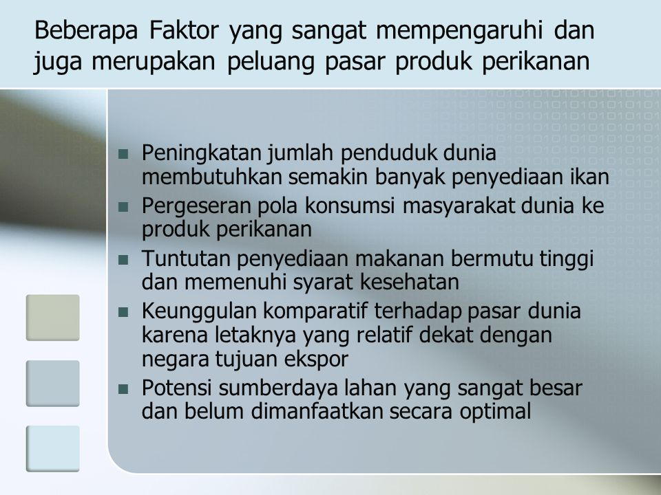 Beberapa Faktor yang sangat mempengaruhi dan juga merupakan peluang pasar produk perikanan
