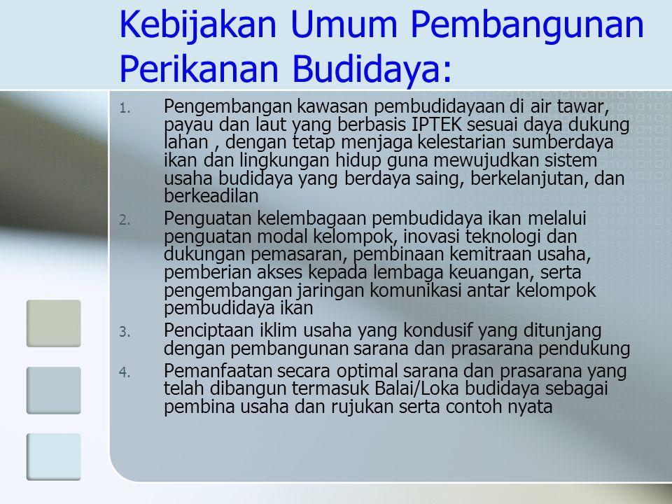 Kebijakan Umum Pembangunan Perikanan Budidaya: