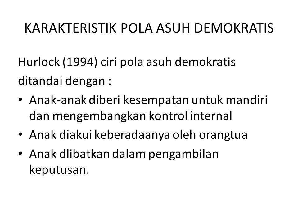 KARAKTERISTIK POLA ASUH DEMOKRATIS