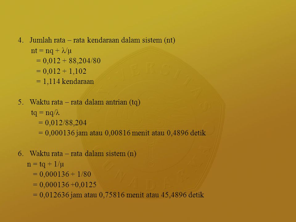 4. Jumlah rata – rata kendaraan dalam sistem (nt)