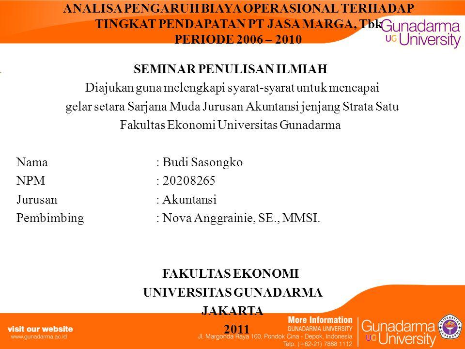 ANALISA PENGARUH BIAYA OPERASIONAL TERHADAP TINGKAT PENDAPATAN PT JASA MARGA, Tbk PERIODE 2006 – 2010