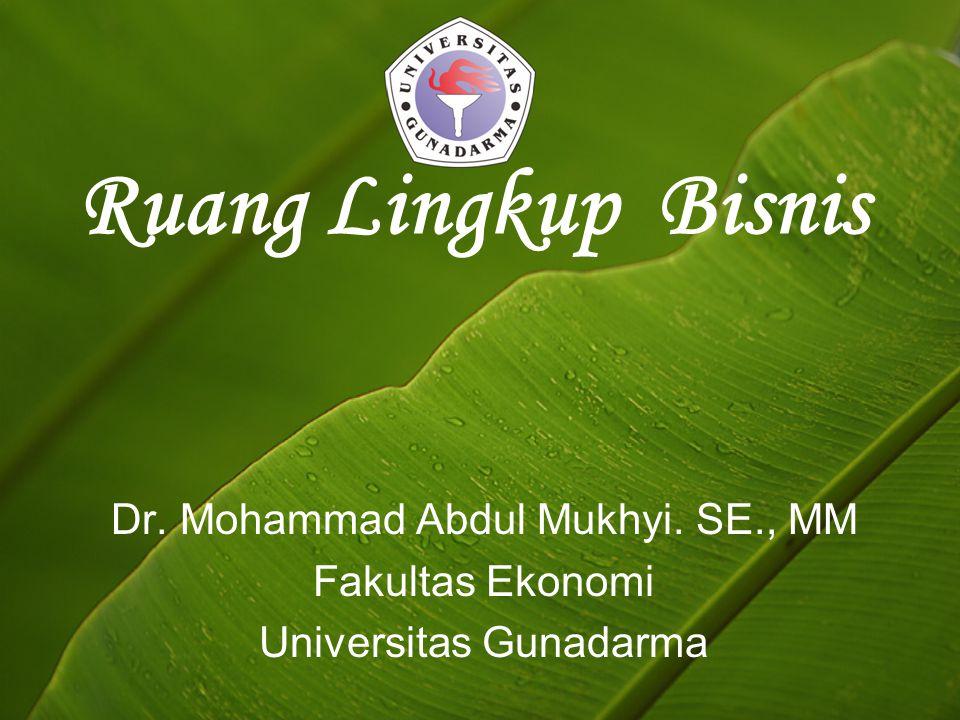 Ruang Lingkup Bisnis Dr. Mohammad Abdul Mukhyi. SE., MM