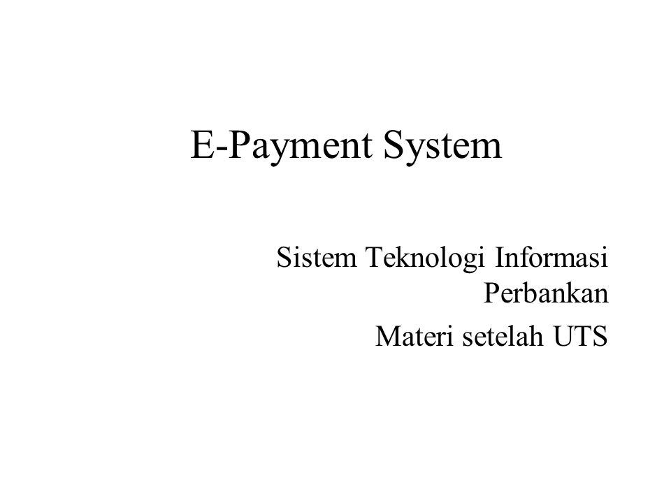 Sistem Teknologi Informasi Perbankan Materi setelah UTS