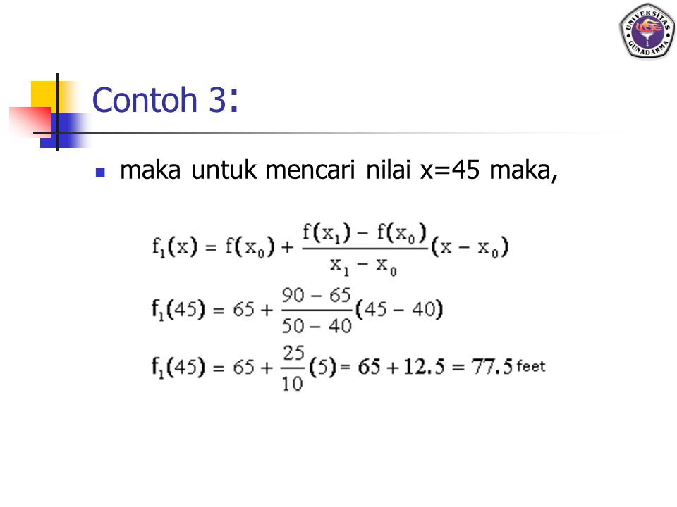 Contoh 3: maka untuk mencari nilai x=45 maka,