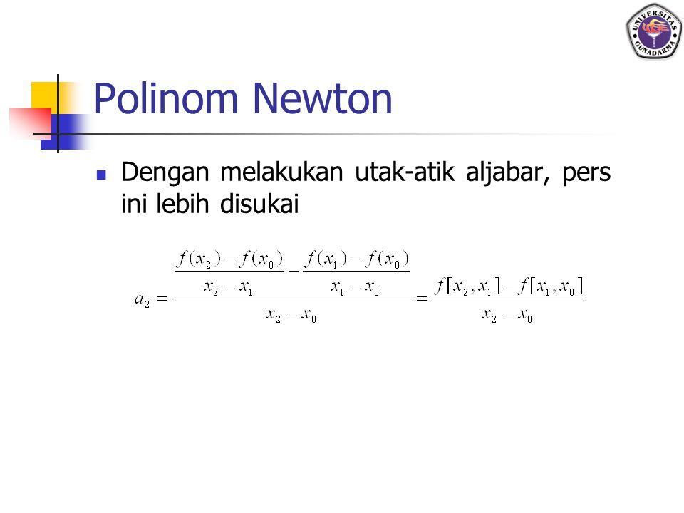 Polinom Newton Dengan melakukan utak-atik aljabar, pers ini lebih disukai