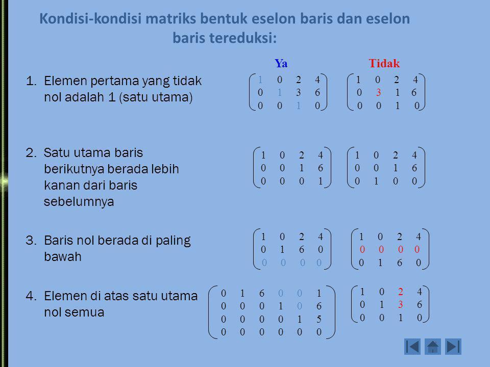 Kondisi-kondisi matriks bentuk eselon baris dan eselon baris tereduksi: