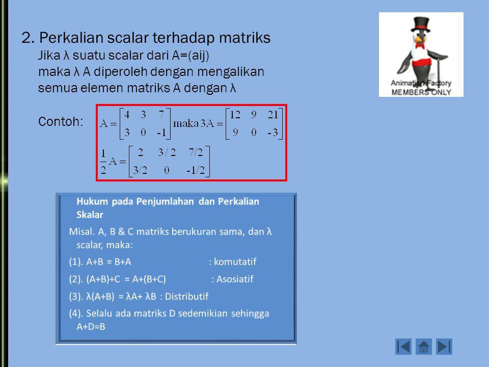 2. Perkalian scalar terhadap matriks