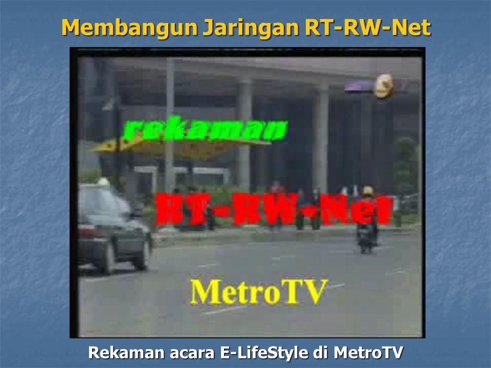 Membangun Jaringan RT-RW-Net Rekaman acara E-LifeStyle di MetroTV