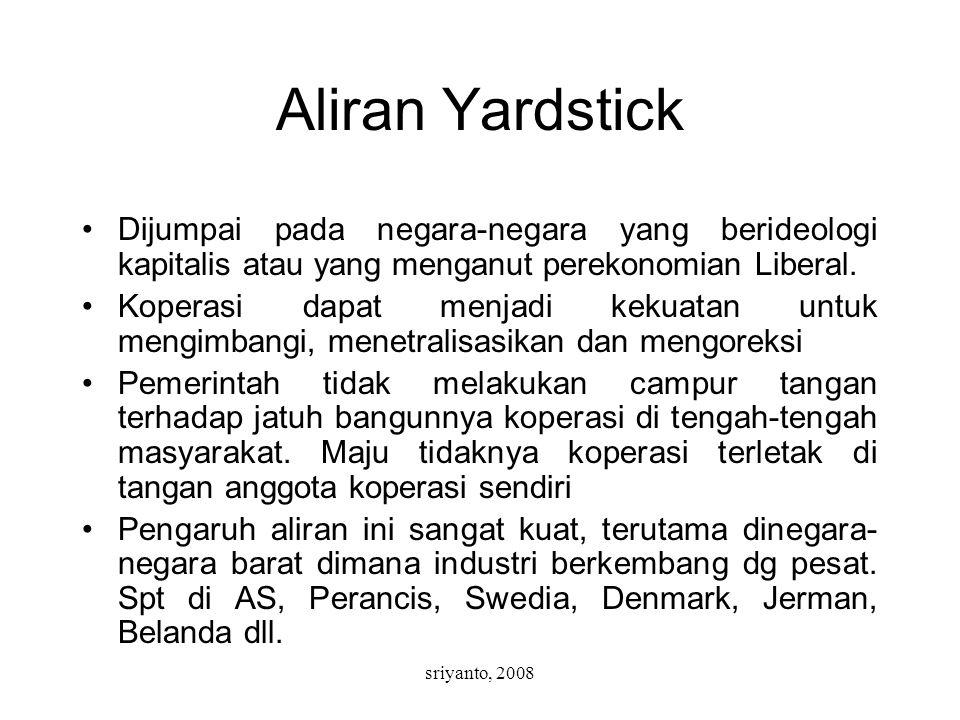 Aliran Yardstick Dijumpai pada negara-negara yang berideologi kapitalis atau yang menganut perekonomian Liberal.