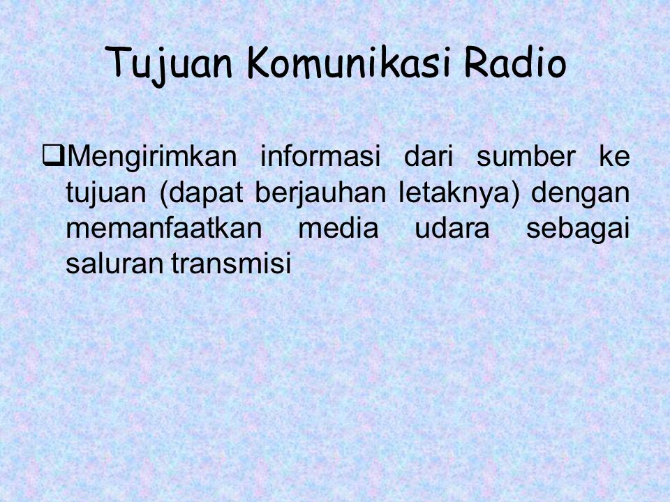 Tujuan Komunikasi Radio