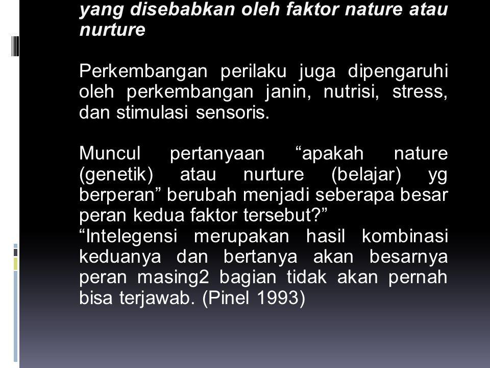 Berpikir dikotomi mengenai perilaku yang disebabkan oleh faktor nature atau nurture
