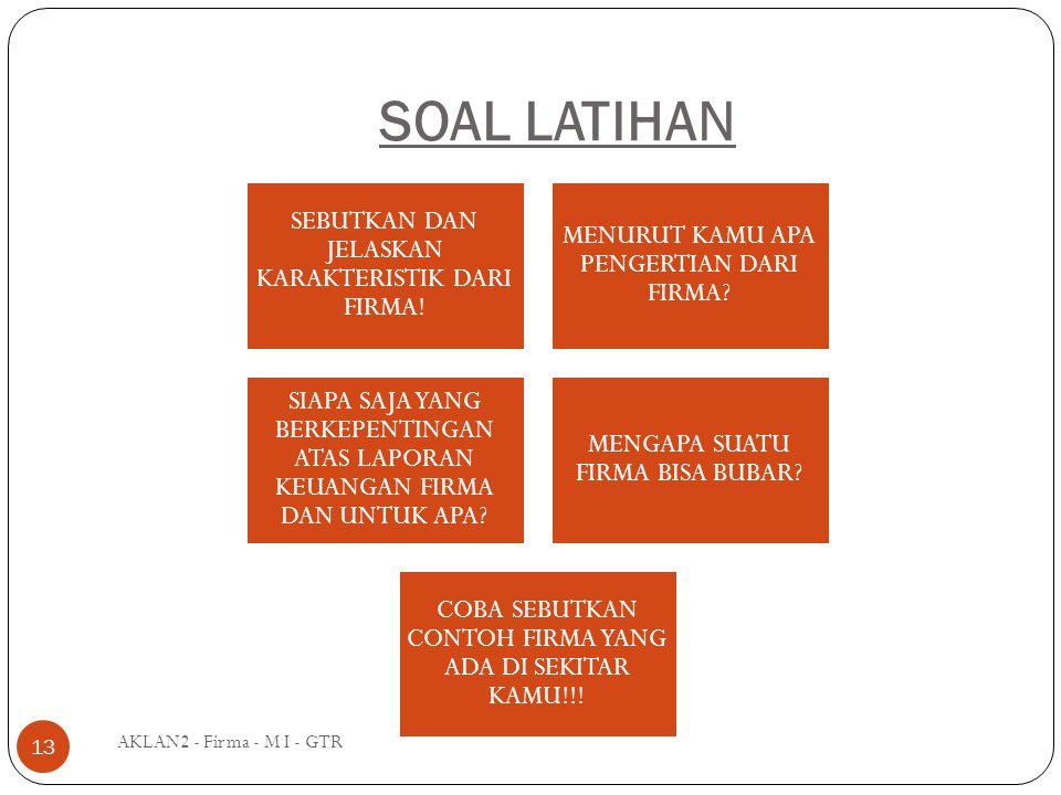 SOAL LATIHAN AKLAN2 - Firma - M I - GTR