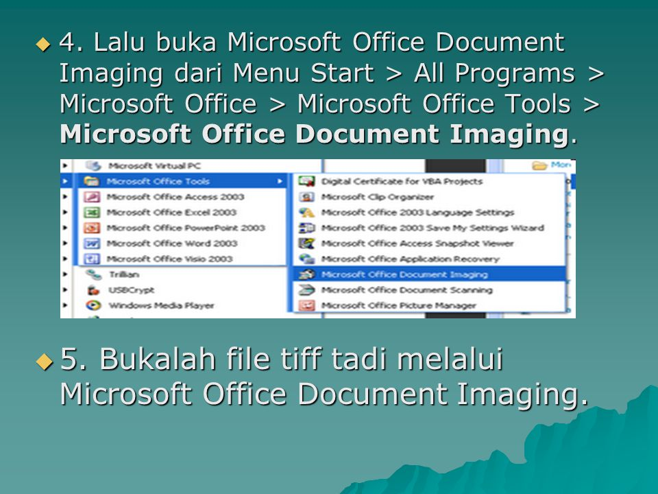 5. Bukalah file tiff tadi melalui Microsoft Office Document Imaging.