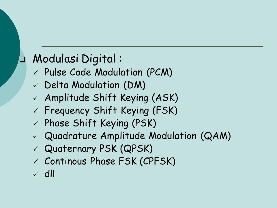 Modulasi Digital : Pulse Code Modulation (PCM) Delta Modulation (DM)