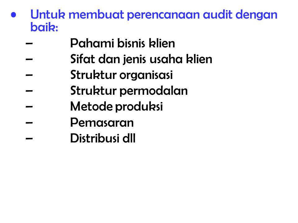 Untuk membuat perencanaan audit dengan baik: Pahami bisnis klien