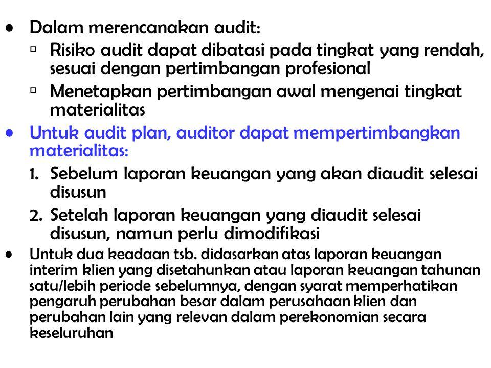 Dalam merencanakan audit: