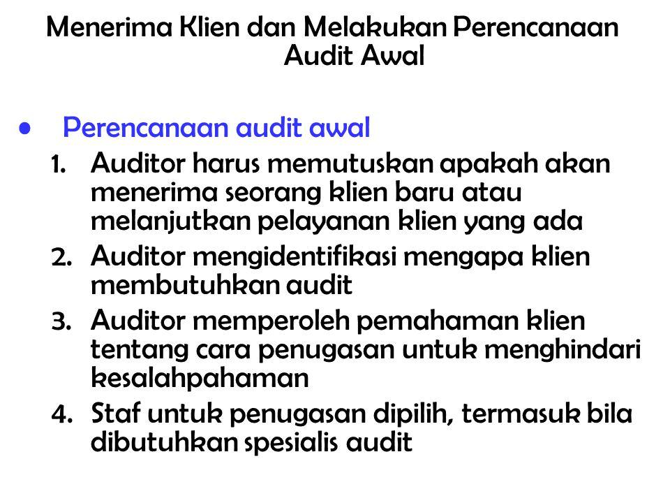 Menerima Klien dan Melakukan Perencanaan Audit Awal
