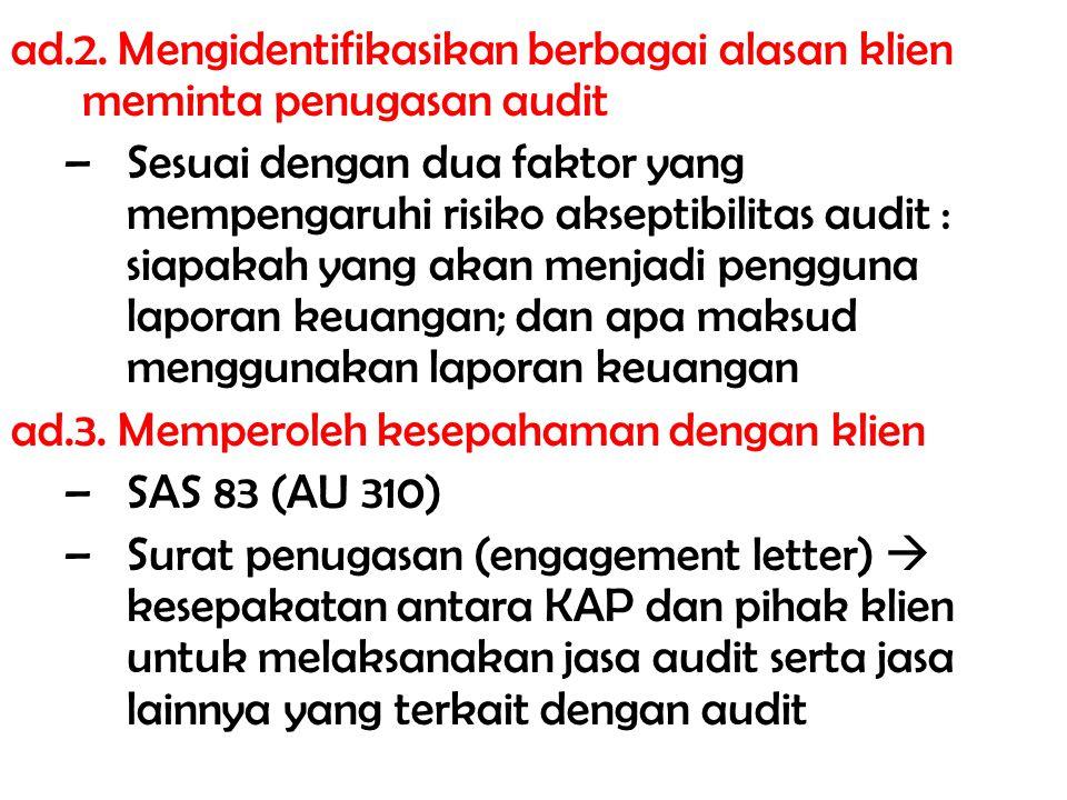 ad.2. Mengidentifikasikan berbagai alasan klien meminta penugasan audit
