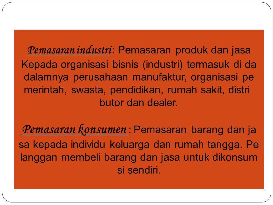 Pemasaran konsumen : Pemasaran barang dan ja