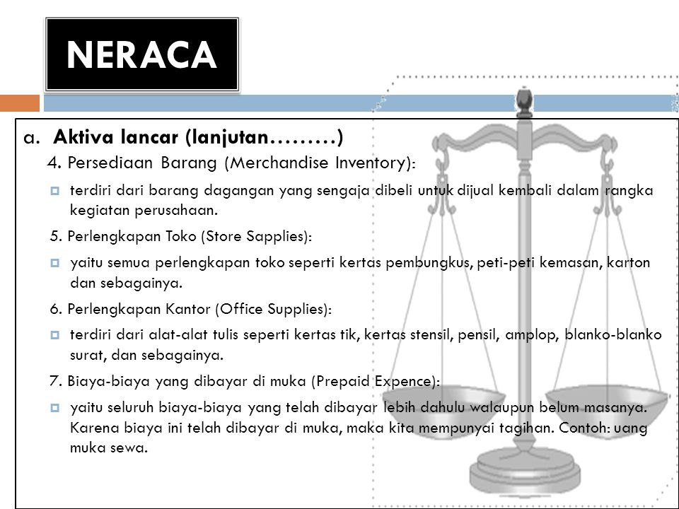 NERACA a. Aktiva lancar (lanjutan………) 4. Persediaan Barang (Merchandise Inventory):