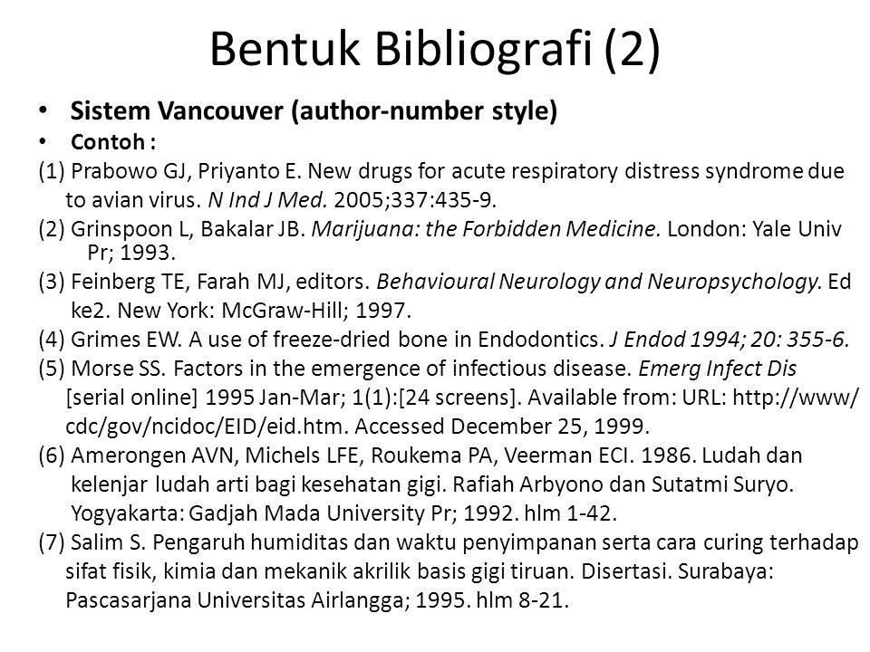 Bentuk Bibliografi (2) Sistem Vancouver (author-number style) Contoh :
