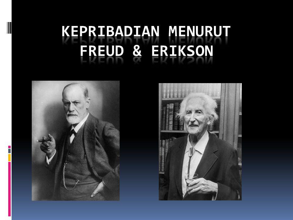 Kepribadian menurut Freud & Erikson