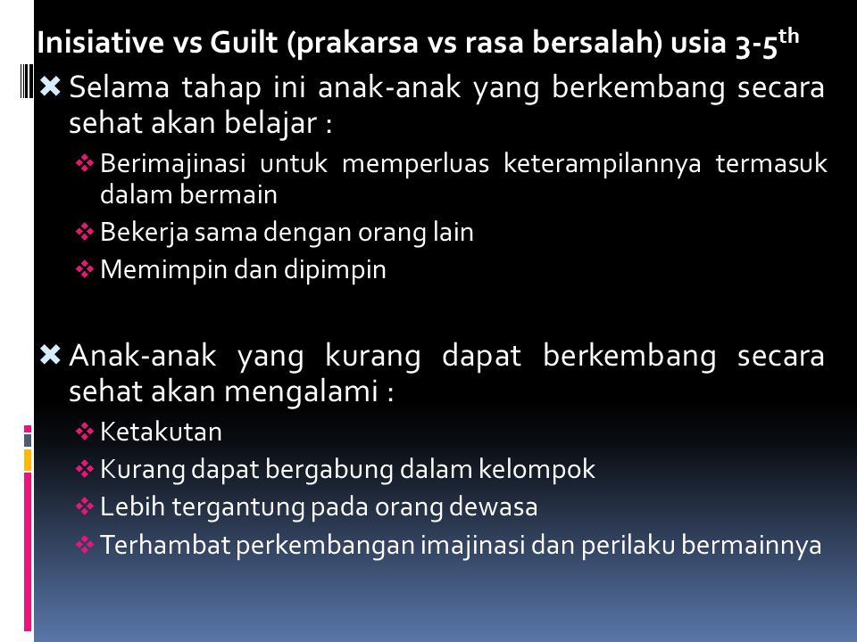 Inisiative vs Guilt (prakarsa vs rasa bersalah) usia 3-5th