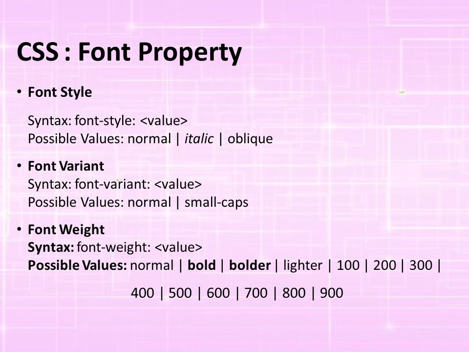 CSS : Font Property Font Style Syntax: font-style: <value>