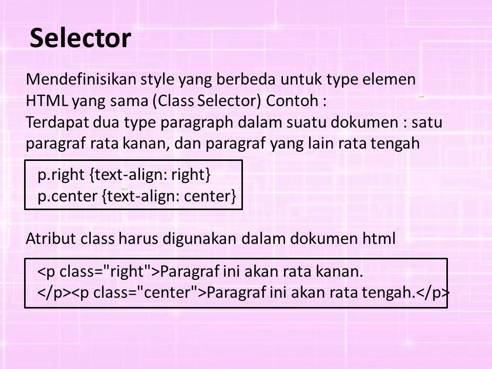 Selector Mendefinisikan style yang berbeda untuk type elemen