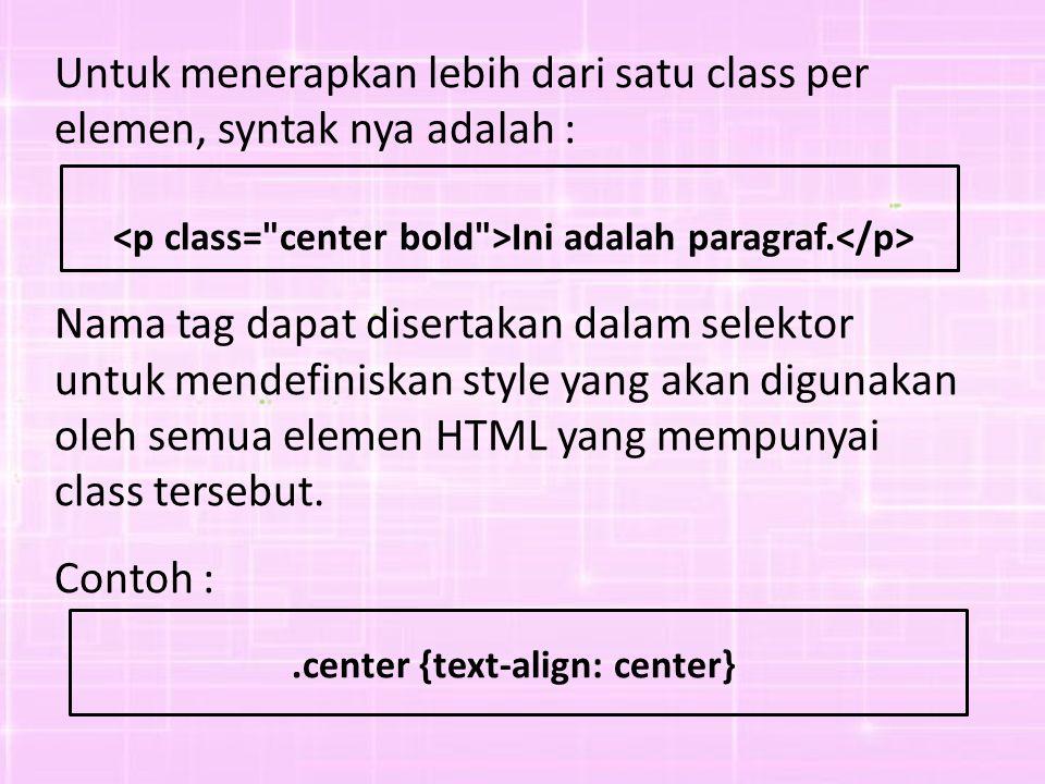 Untuk menerapkan lebih dari satu class per elemen, syntak nya adalah :