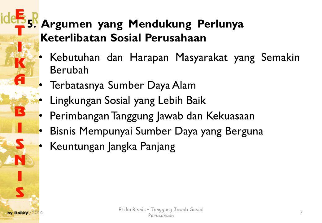 5. Argumen yang Mendukung Perlunya Keterlibatan Sosial Perusahaan
