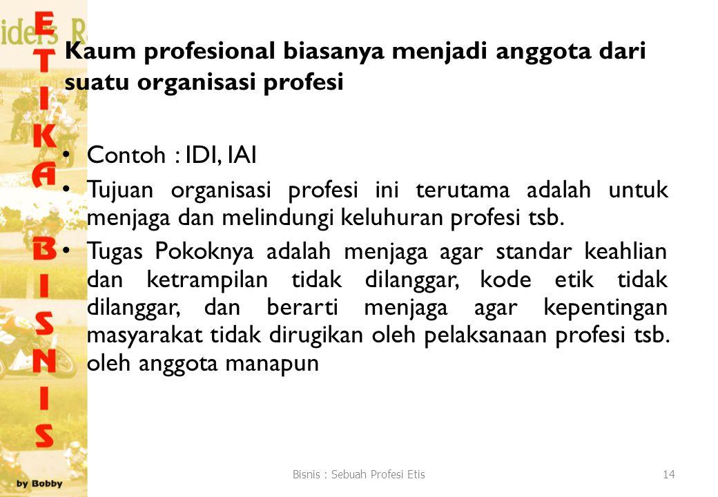 Bisnis : Sebuah Profesi Etis
