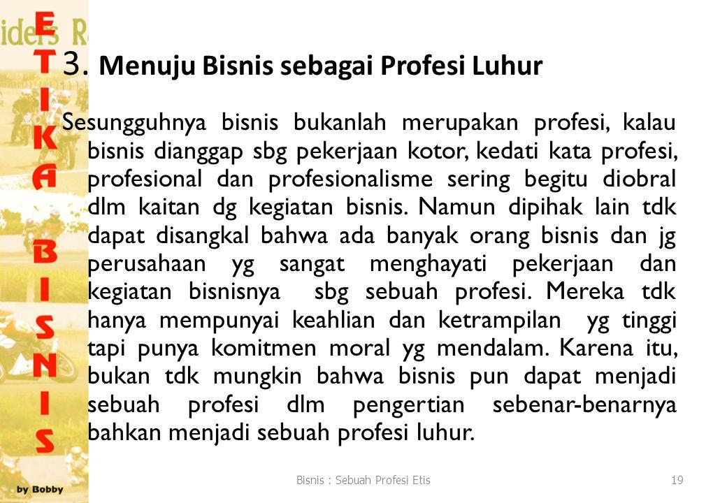 3. Menuju Bisnis sebagai Profesi Luhur