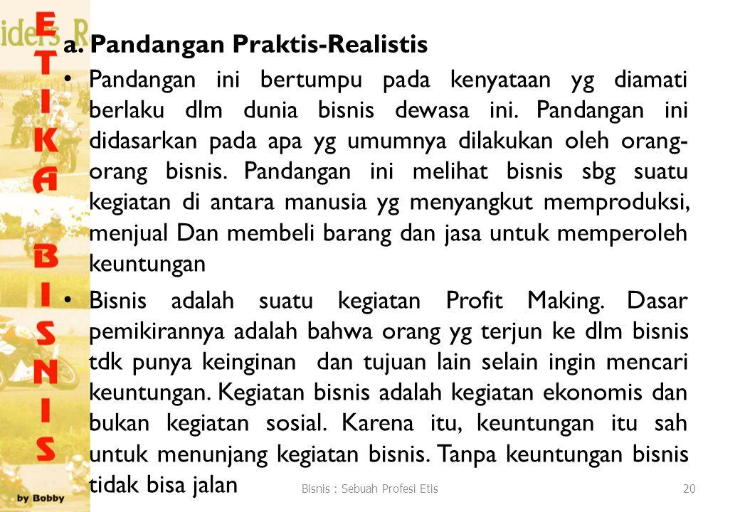 a. Pandangan Praktis-Realistis