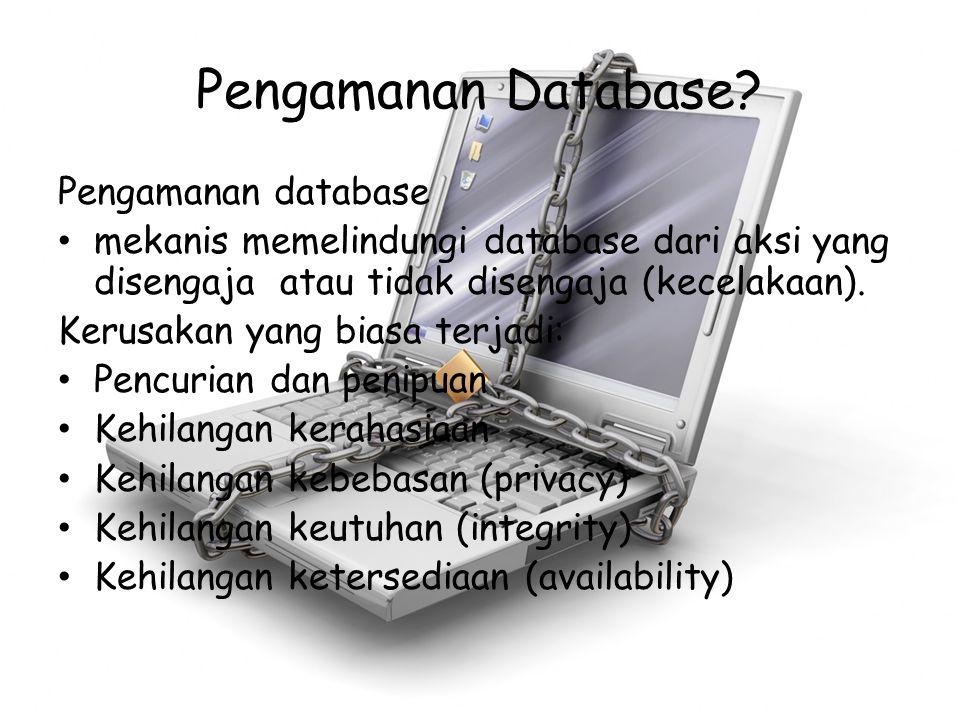 Pengamanan Database Pengamanan database