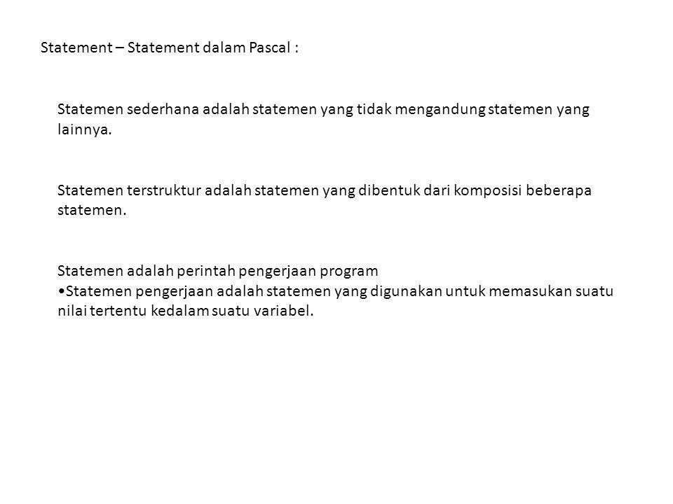Statement – Statement dalam Pascal :